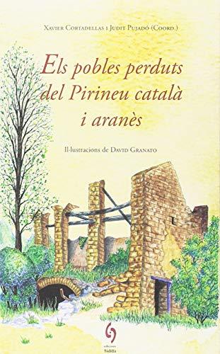 Els Pobles Perduts Del Pirineu Català I Aranès (La Talaia) por Diversos autors