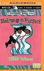 Halfway to Perfect (Dyamonde Daniel Book) by Nikki Grimes (2015-12-29)
