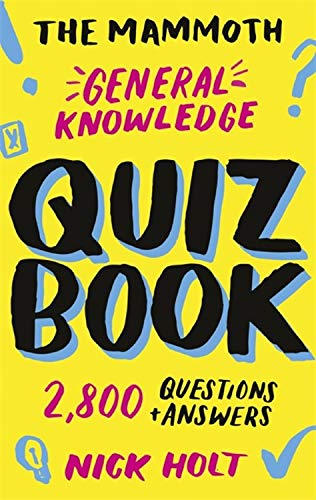 The Mammoth General Knowledge Quiz Book: 2,800 Questions and Answers