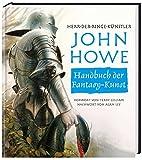 Handbuch der Fantasy-Kunst - John Howe (Herr-der-Ringe-Künstler)