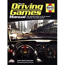 Driving Games Manual: The Ultimate Guide to All Car-based Computer and Video Games