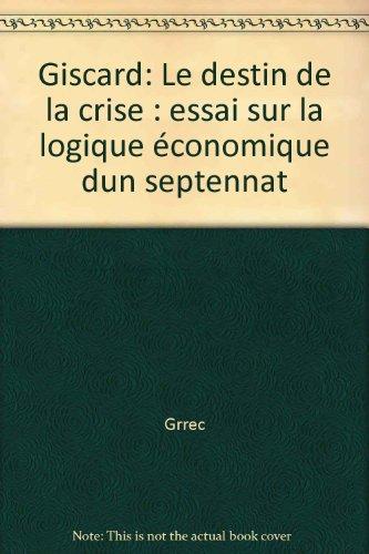 Giscard, le destin de la crise par Marc Bartoli