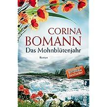 Das Mohnblütenjahr: Roman