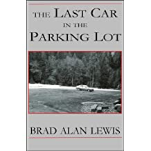 The Last Car in the Parking Lot