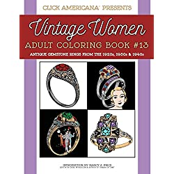 Antique Gemstone Rings from the 1920s, 1930s & 1940s: Vintage Women: Adult Coloring Book #13: Volume 13 (Vintage Women: Adult Coloring Books)