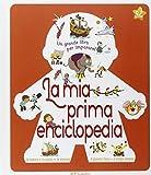 La mia prima enciclopedia. Ediz. illustrata