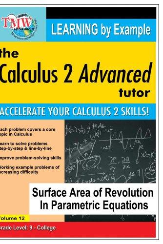 Preisvergleich Produktbild Calculus 2 Advanced Tutor: Surface Area of Revolution In Parametric Equations
