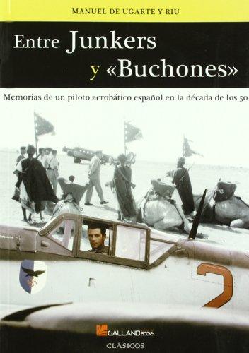 Entre junkers y buchones (Clasicos (galland Books)) por Manuel De Ugarte Y Riu