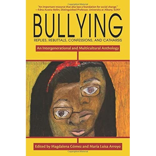 Bullying: Replies, Rebuttals, Confessions, and Catharsis (2012-05-01)