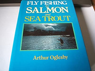 Fly Fishing for Salmon and Sea Trout by The Crowood Press Ltd