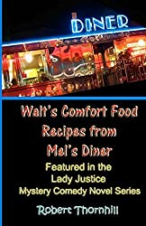 Walt's Comfort Food Recipes From Mel's Diner: Volume 1 by Robert Thornhill (2010-07-20)