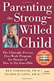 Best Books For Strong Willed Children - Parenting the Strong-Willed Child: The Clinically Proven Five-Week Review