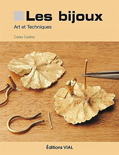 Les bijoux : art et techniques par Carles Codina