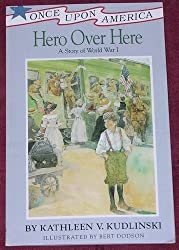 Hero Over Here A Story of World War I