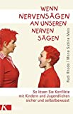 Wenn Nervensägen an unseren Nerven sägen: So lösen Sie Konflikte mit Kindern und Jugendlichen sicher und selbstbewusst - Rudi Rhode, Mona Sabine Meis