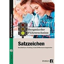 Führerschein: Satzzeichen - Sekundarstufe: Grundwissen-Training in drei Differenzierungsstufen (5. bis 7. Klasse) (Bergedorfer Führerscheine Sekundarstufe)