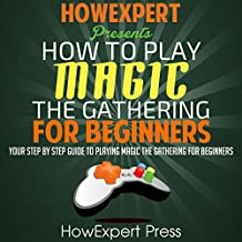 How to Play Magic: The Gathering for Beginners: Your Step-by-Step Guide