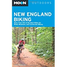 Moon New England Biking: More Than 100 of the Best Rides for Road, Mountain, and Cyclocross Biking (Moon Outdoors)