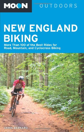 Moon New England Biking: More Than 100 of the Best Rides for Road, Mountain, and Cyclocross Biking (Moon Outdoors) por Chris Bernard