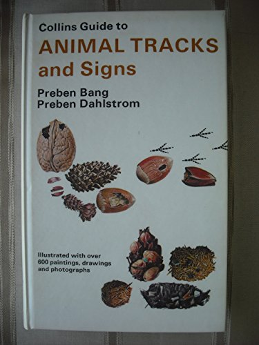 Collins Guide to Animal Tracks and Signs: The Tracks and Signs of British and European Mammals and Birds by Preben Bang (27-May-1905) Hardcover