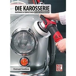 Die Karosserie: Oldtimer & Youngtimer / Pflege & Reparatur