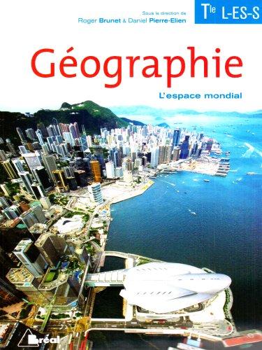 Géographie Tle L, ES, S, L'Espace mondial