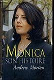 Monica : Son histoire [Relié] by Morton, Andrew, Delcourt, Zoé