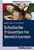Schulische Prävention im Bereich Lernen (Fördern lernen, Band 18)