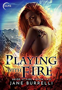 Playing With Fire (Bride of Fire Book 2) by [Burrelli, Jane]
