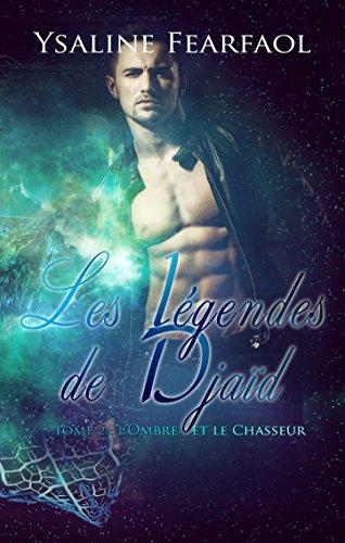 Les Légendes de Djaïd tome 2: L'Ombre et le Chasseur