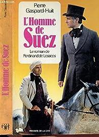 L'homme de Suez par Pierre Gaspard-Huit