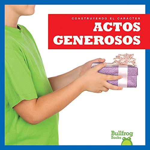 Actos Generosos (Showing Generosity) (Construyendo El Carácter / Building Character)