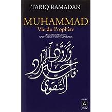Muhammad: Vie Du Prophete: Written by Tariq Ramadan, 2008 Edition, Publisher: Archipoche [Mass Market Paperback]