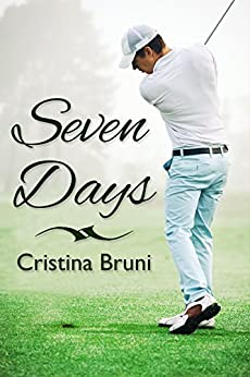 Seven Days (English Edition) di [Bruni, Cristina]