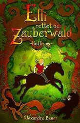 Elli rettet den Zauberwald: Hoffnung