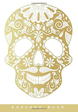 Golden Sugar Skull Address Book: with Inspirational Quotes