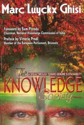 [Knowledge Society: A Breakthrough Toward Geniune Sustainability] (By: Marc Luyckx Ghisi) [published: August, 2009]
