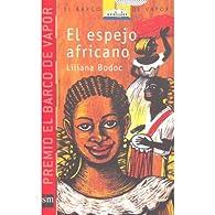 El espejo africano par Liliana Bodoc