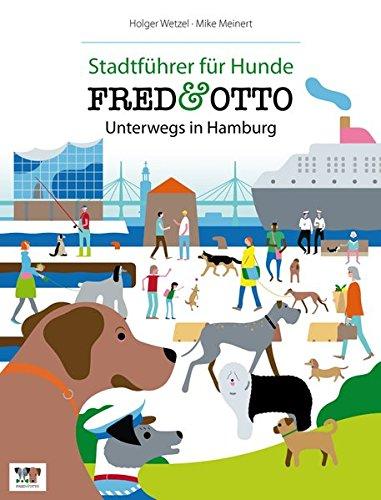 FRED & OTTO unterwegs in Hamburg: Stadtführer für Hunde