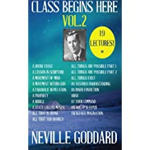 Neville Goddard: Class Begins Here Vol.2 (Nineteen Lectures in one!)