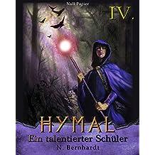 Der Hexer von Hymal, Buch IV: Ein talentierter Schüler: Fantasy Made in Germany
