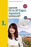 Langenscheidt Fit in 30 Tagen - Japanisch - Sprachkurs für Anfänger und Wiedereinsteiger: Der...