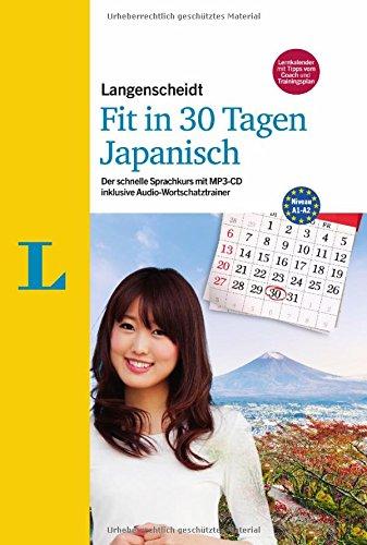 Langenscheidt Fit in 30 Tagen - Japanisch - Sprachkurs für Anfänger und Wiedereinsteiger: Der schnelle Sprachkurs mit MP3-CD inklusive Audio-Wortschatztrainer (30 Fit)