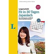Langenscheidt Fit in 30 Tagen - Japanisch - Sprachkurs für Anfänger und Wiedereinsteiger: Der schnelle Sprachkurs mit MP3-CD inklusive Audio-Wortschatztrainer