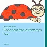 Coccinella fête le Printemps: Tome 1