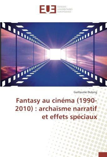 fantasy-au-cinema-1990-2010-archaisme-narratif-et-effets-speciaux