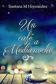 Un café a medianoche par  Santana  M. Hernández