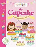 My Cupcake Activity Adn Sticker Book (Sticker Activity Books)