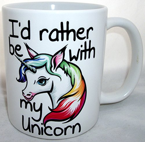 Id Rather Be With My Unicorn Funny Mug Gift