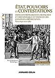 État, pouvoirs et contestations dans les monarchies française et britannique: et dans leurs colonies américaines - vers 1640-vers 1780